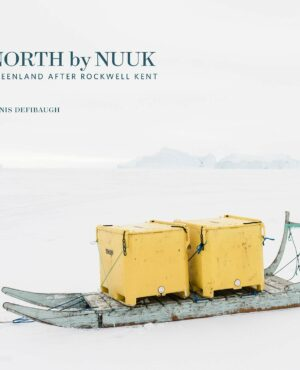 """""""North by Nuuk: Greenland After Rockwell Kent"""" by Denis Defibaugh"""