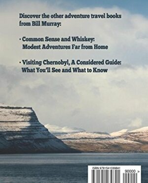 """""""Out in the Cold: Travels North: Adventures in Svalbard, the Faroe Islands, Iceland, Greenland and Canada"""" by Bill Murray"""