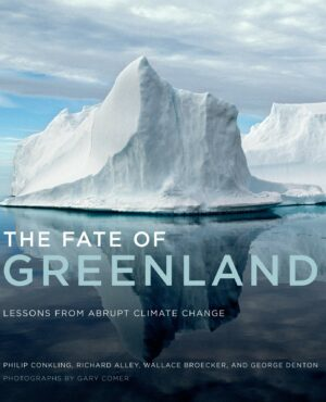 The Fate of Greenland: Lessons from Abrupt Climate Change (The MIT Press)
